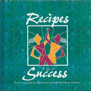 Book cover for Recipes for Success From Leading Women and Premiere Chefs
