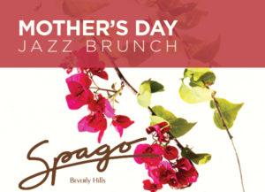 Spago Mothers Day Jazz Brunch